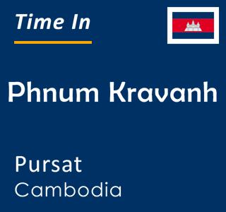 Current time in Phnum Kravanh, Pursat, Cambodia