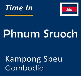 Current time in Phnum Sruoch, Kampong Speu, Cambodia