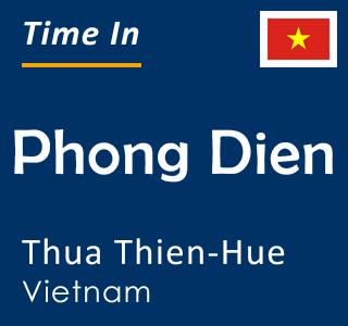 Current time in Phong Dien, Thua Thien-Hue, Vietnam