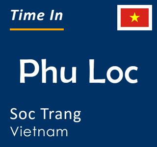Current time in Phu Loc, Soc Trang, Vietnam