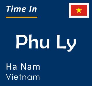 Current time in Phu Ly, Ha Nam, Vietnam
