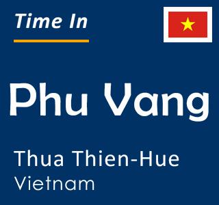 Current time in Phu Vang, Thua Thien-Hue, Vietnam