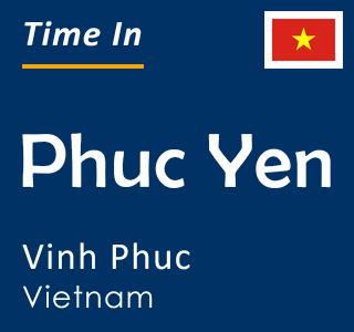Current time in Phuc Yen, Vinh Phuc, Vietnam