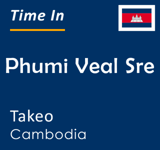 Current time in Phumi Veal Sre, Takeo, Cambodia