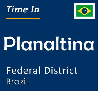 Current time in Planaltina, Federal District, Brazil