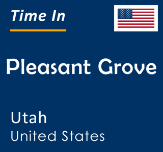 Current time in Pleasant Grove, Utah, United States
