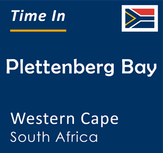 Current time in Plettenberg Bay, Western Cape, South Africa