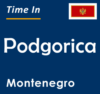 Current time in Podgorica, Montenegro