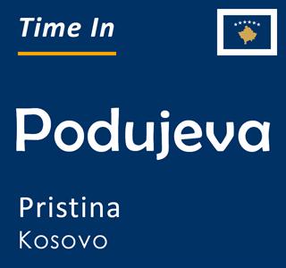 Current time in Podujeva, Pristina, Kosovo