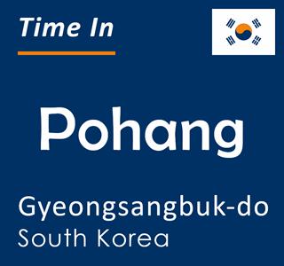 Current time in Pohang, Gyeongsangbuk-do, South Korea