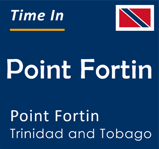 Current time in Point Fortin, Point Fortin, Trinidad and Tobago