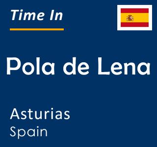 Current time in Pola de Lena, Asturias, Spain