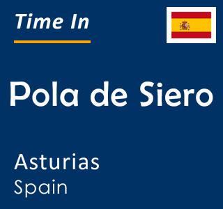 Current time in Pola de Siero, Asturias, Spain