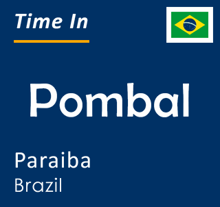 Current time in Pombal, Paraiba, Brazil