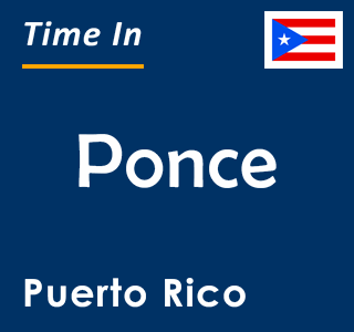 Current time in Ponce, Puerto Rico