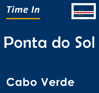 Current time in Ponta do Sol, Cabo Verde
