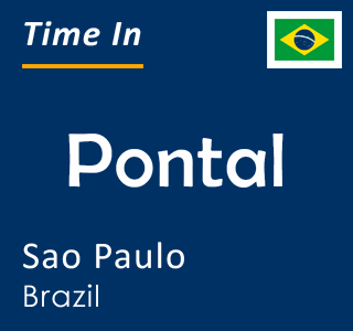 Current time in Pontal, Sao Paulo, Brazil
