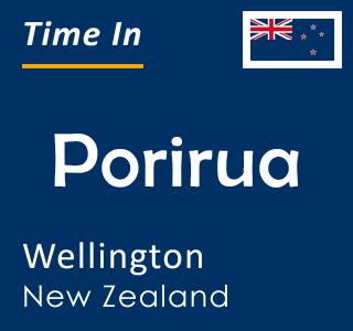 Current time in Porirua, Wellington, New Zealand