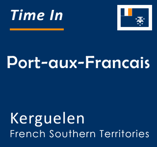 Current time in Port-aux-Francais, Kerguelen, French Southern Territories