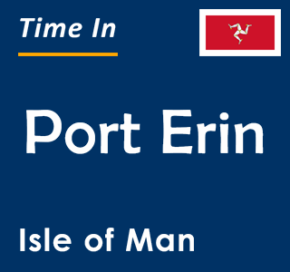 Current time in Port Erin, Isle of Man