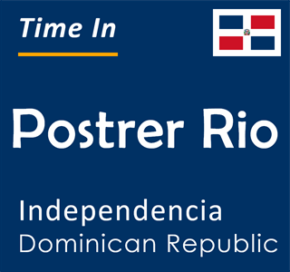 Current time in Postrer Rio, Independencia, Dominican Republic