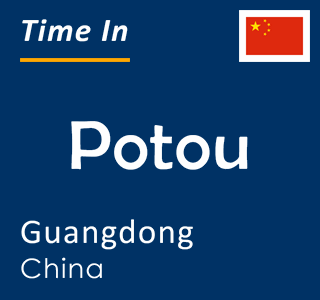 Current time in Potou, Guangdong, China