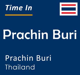 Current time in Prachin Buri, Prachin Buri, Thailand
