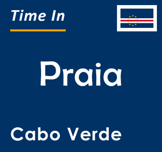 Current time in Praia, Cabo Verde