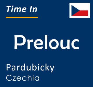 Current time in Prelouc, Pardubicky, Czechia