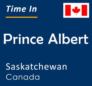 Current time in Prince Albert, Saskatchewan, Canada