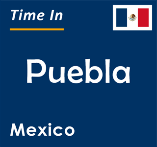 Current time in Puebla, Mexico