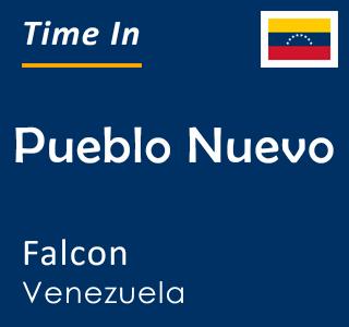 Current time in Pueblo Nuevo, Falcon, Venezuela