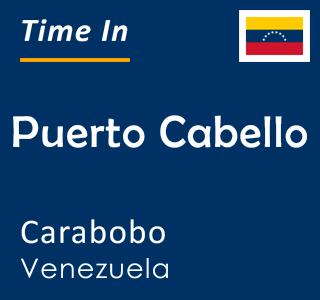 Current time in Puerto Cabello, Carabobo, Venezuela