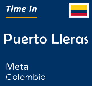 Current time in Puerto Lleras, Meta, Colombia