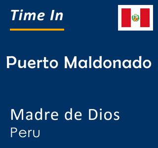 Current time in Puerto Maldonado, Madre de Dios, Peru