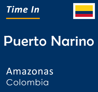 Current time in Puerto Narino, Amazonas, Colombia