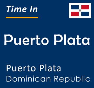 Current time in Puerto Plata, Puerto Plata, Dominican Republic