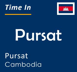 Current time in Pursat, Pursat, Cambodia