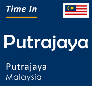 Current time in Putrajaya, Putrajaya, Malaysia