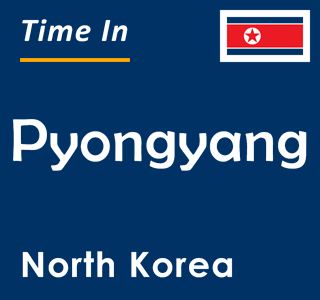 Current time in Pyongyang, North Korea