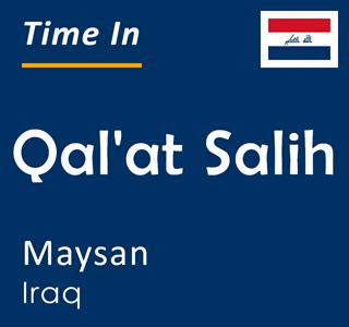 Current time in Qal'at Salih, Maysan, Iraq