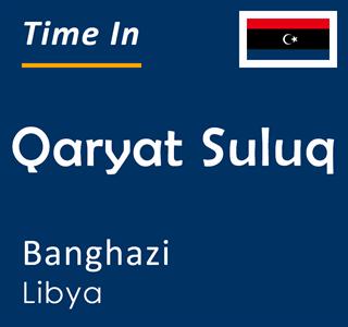 Current time in Qaryat Suluq, Banghazi, Libya