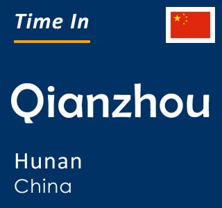 Current time in Qianzhou, Hunan, China