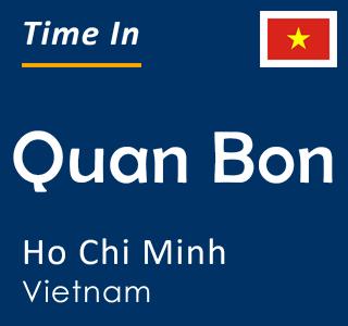 Current time in Quan Bon, Ho Chi Minh, Vietnam