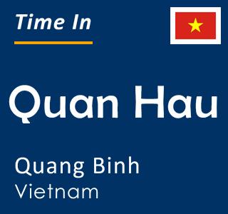 Current time in Quan Hau, Quang Binh, Vietnam