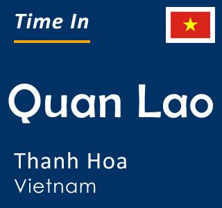 Current time in Quan Lao, Thanh Hoa, Vietnam
