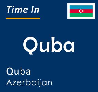 Current time in Quba, Quba, Azerbaijan