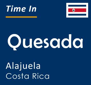 Current time in Quesada, Alajuela, Costa Rica