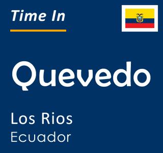 Current time in Quevedo, Los Rios, Ecuador