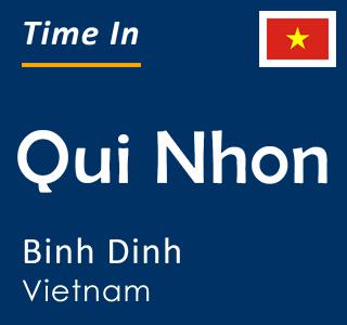 Current time in Qui Nhon, Binh Dinh, Vietnam
